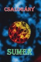 Csalogány - Sumer - Az emberiség múltja-jelene-jövője - Orosz Zsolt író második könyve