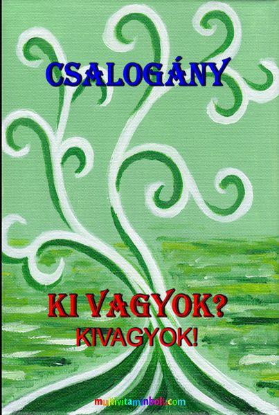 Csalogány - Ki vagyok? - Orosz Zsolt író hatodik könyve. Önismeret, enneagram, temperamentumok, kínai öt elem karakterek, számmisztika