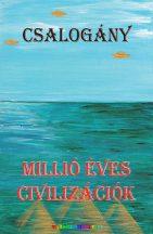 csalogany-millio-eves-civilizaciok-orosz-zsolt-5-konyve